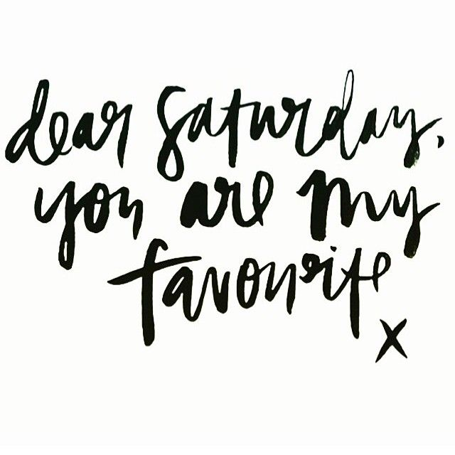 Saturday Quotes Gorgeous Best 25 Saturday Quotes Ideas On Pinterest  Weekend Vibes