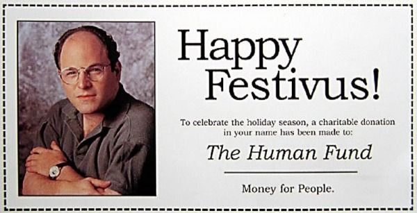 Festivus....it's for the rest if us!