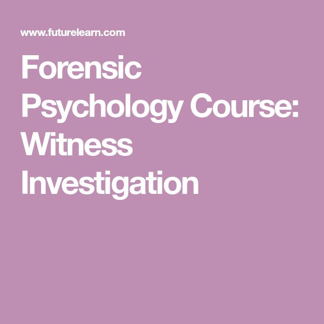 Forensic Psychology Course: Witness Investigation