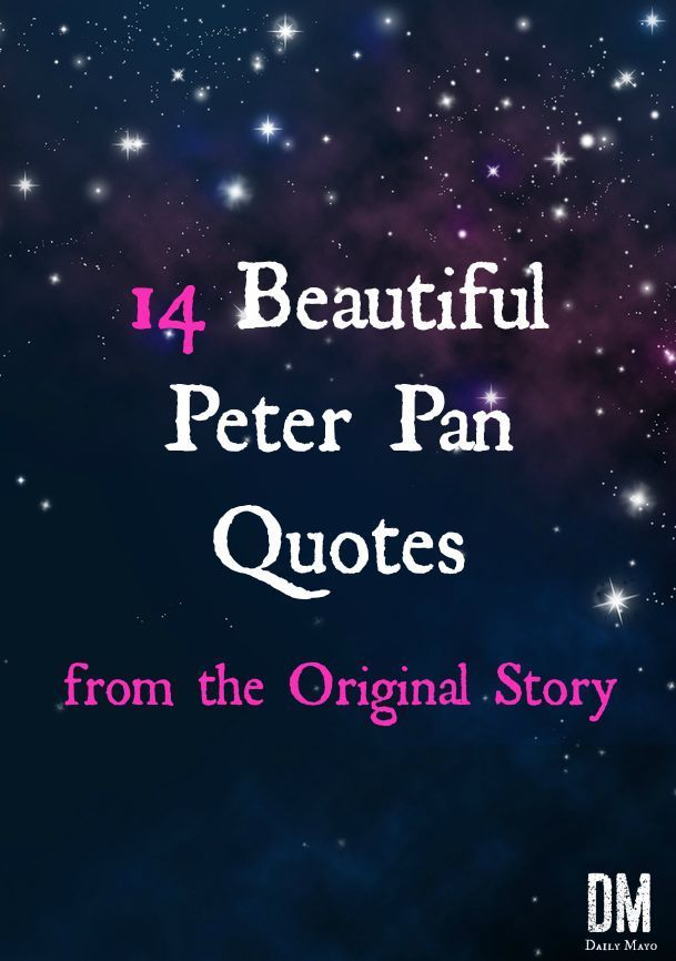 Looking forward to the new Pan movie? Rediscover the magic of the original with these beautiful Peter Pan quotes from the original story.