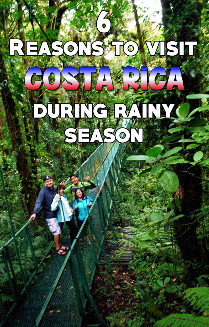 6 reasons why you should visit Costa Rica during the rainy season (generally May to November)