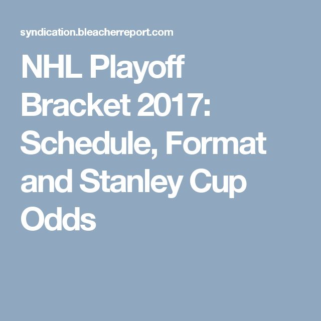 NHL Playoff Bracket 2017: Schedule, Format and Stanley Cup Odds