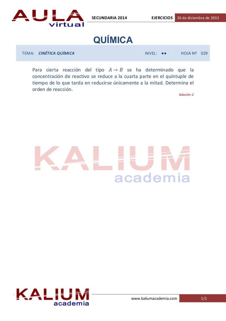 Oposiciones Secundaria: Física y Química. Problemas de cinética química (nivel  ··) by KALIUM academia via slideshare