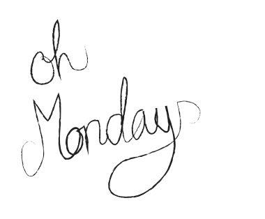 Oh Mondays