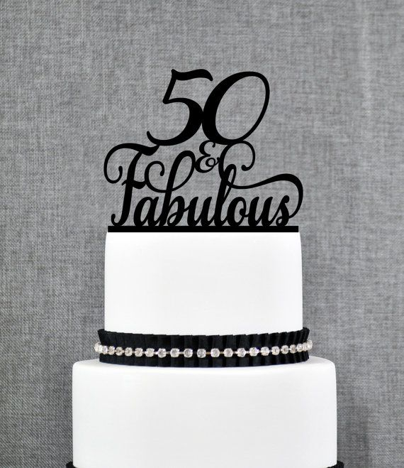 50 and Fabulous Birthday Topper Classy by ChicagoFactoryDesign