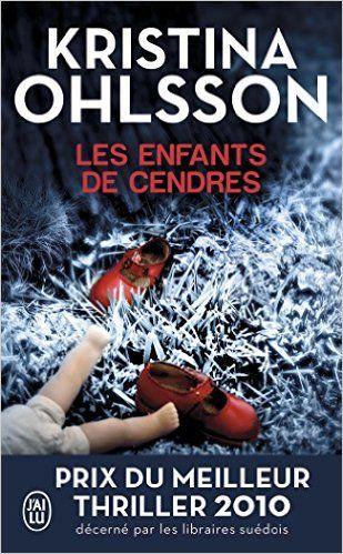 Amazon.fr - Les enfants de cendres - Kristina Ohlsson, Hélène Hervieu - Livres