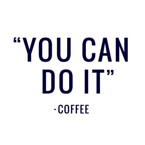 coffee is always encouraging~~