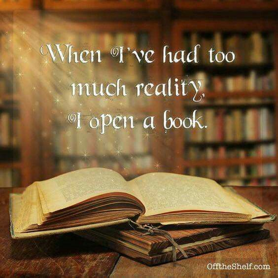 """""""When I've had too much reality, I open a book."""""""