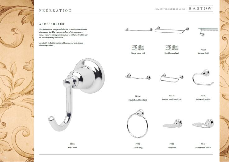 Bastow Federation Accessories The Bastow Federation range includes an extensive assortment of accessories. The elegant styling of the accessory range ensures each piece is suited to either a traditional or contemporary bathroom. Available in both traditional brass gold and classic chrome finishes from Bathrooms and Kitchens Builders Express Underwood, website www.bathroomsnkitchens.com.au