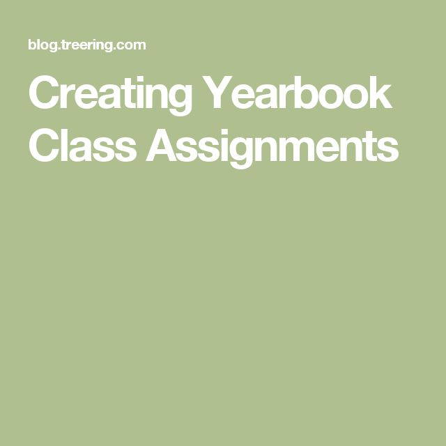 Creating Yearbook Class Assignments                                                                                                                                                                                 More