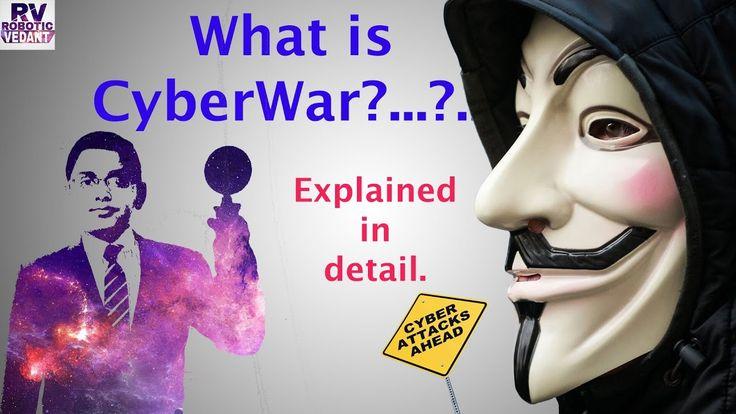 What is CyberWar?.......Can we see CyberWar?...........