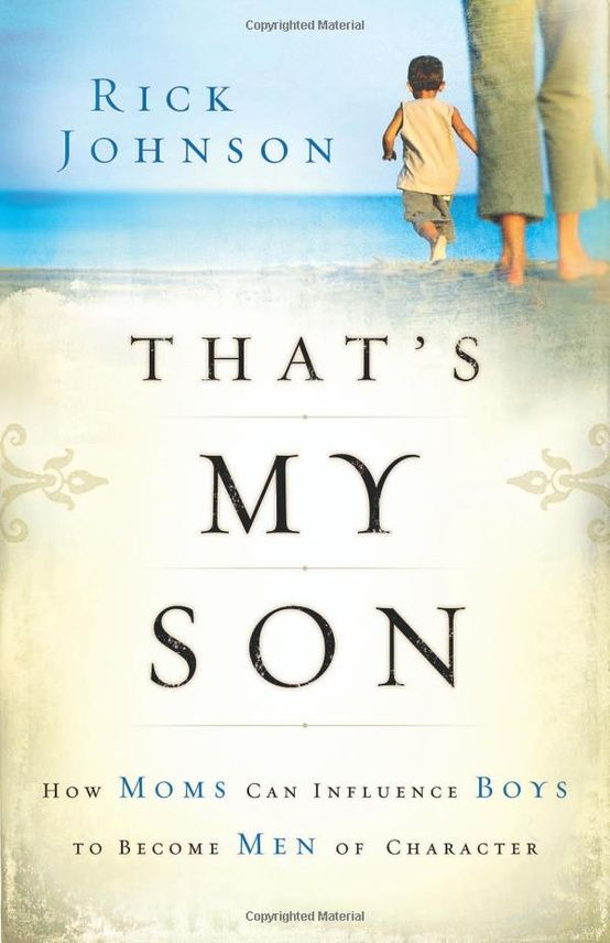 That's My Son. Another pinner says: Best book ever for mothers to read for their sons....makes you think twice before you try talking to them....my son is 18 and i still use the info in it cause i believe it will always be useful!!!