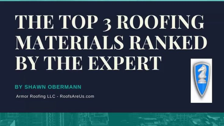 The Top 3 Roofing Materials Ranked By The Expert