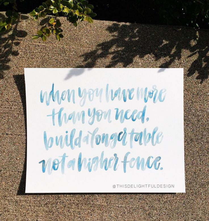 When you have more than you need, build a longer table not a higher fence. | Blue Lettering | typography | Modern Calligraphy | Brush Lettered | Hope | Jennie Allen | Rebekah Lyons | Christian | Custom Wedding Gift | Wedding Decor | Home Decor | inspiration || Watercolor | Quote | Inspirational|| Watercolor | Bible Verse | God | Quote || This Delightful Design by Katie Clark