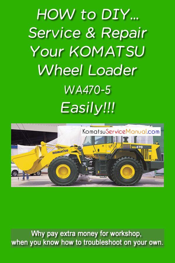 Komatsu Wheel Loader Wa470 5 Service Repair Manual Pdf Repair Manuals Komatsu Repair