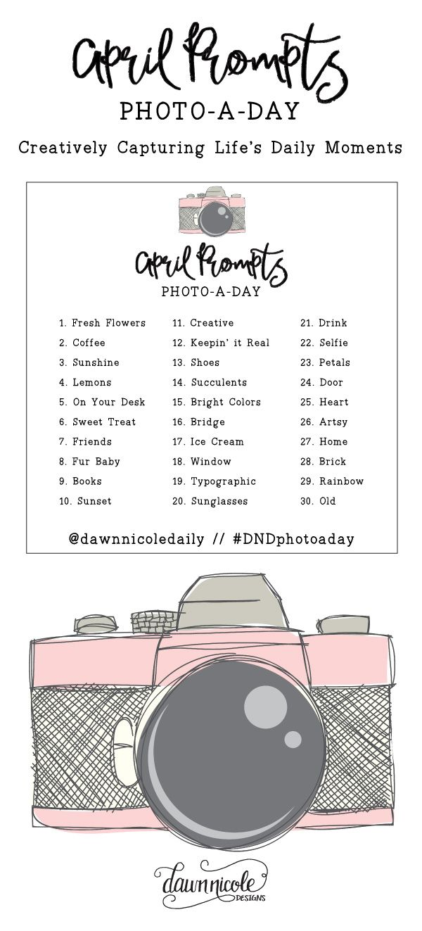 April Photo a Day Challenge Prompts | Creatively Capturing Life's Day Moments. Click here to print this month's prompts! | dawnnicoledesigns.com