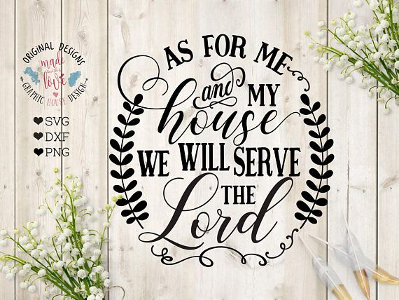 As for me and my house we will serve the Lord Cut File in SVG, DXF, PNG, Scripture SVG and Printable.