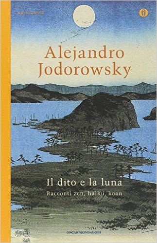 Amazon.it: Il dito e la luna. Racconti zen, haiku, koan - Alejandro Jodorowsky, C. Marseguerra - Libri