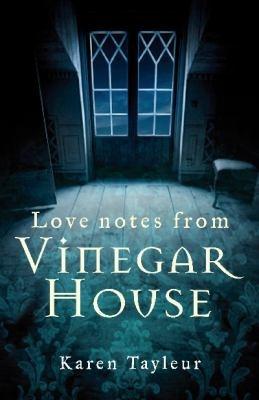 Love notes from Vinegar House   by Tayleur, Karen .  Black Dog, 2012