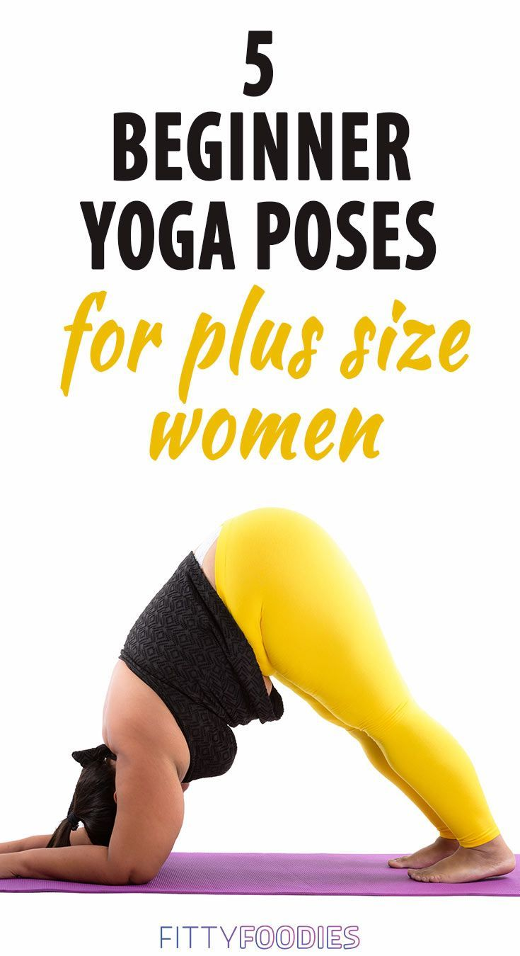 Yoga Poses For Plus Size Women: 5 Beginner Poses – FittyFoodies | We Help People Lose Weight And Keep It Off