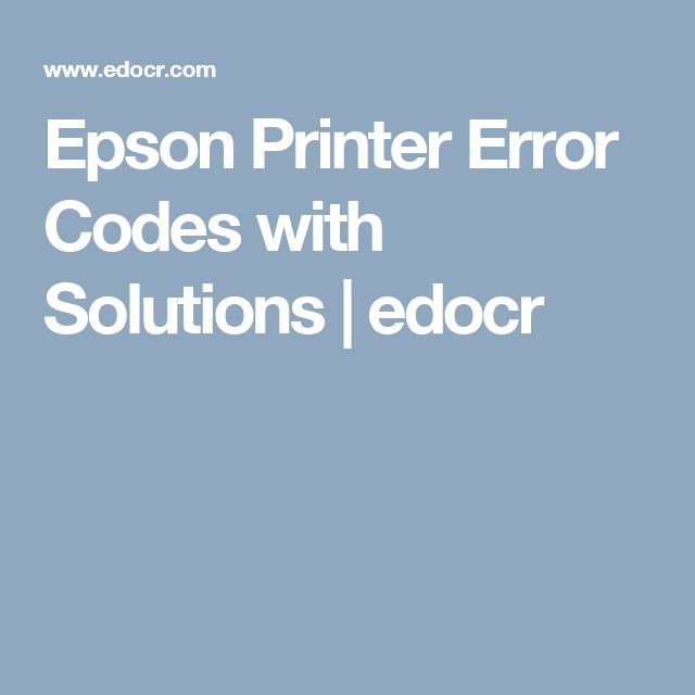 Epson Printer Error Codes with Solutions | edocr