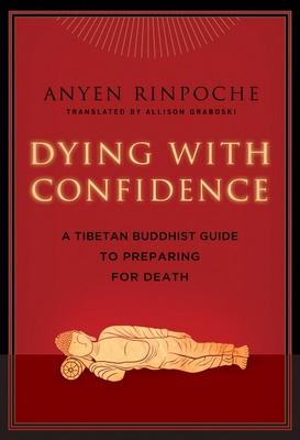 Dying With Confidence - available at Amazon: Tibetan Buddhism, Books Jackets, Guide To, Tibetan Buddhists, Books Worth, Wisdom Public, Buddhists Guide, Anyen Rinpoch, Confidence