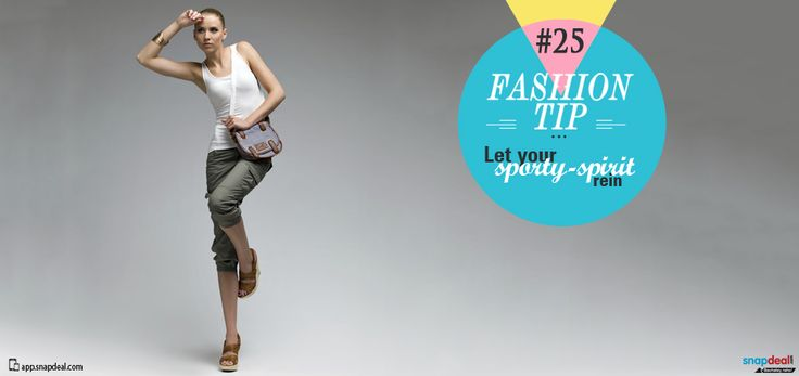 Fashion Tip #25: Let your sporty-spirit rein Think cropped pants with sports jerseys, pencil skirts with baggy knits, sweatpants with cotton shirts et al. Swap those heels for a sporty appeal while keeping the outfit a mix of structured and baggy. A fashion-worthy t-shirt and a pair of tailored pants is a good place to start. Keep accessories minimal while bags can range from structured totes to hobo bags!