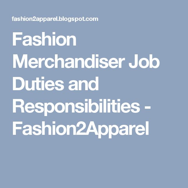 Fashion Merchandiser Job Duties and Responsibilities - Fashion2Apparel