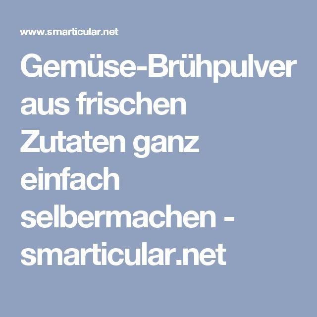 Gemüse-Brühpulver aus frischen Zutaten ganz einfach selbermachen - smarticular.net