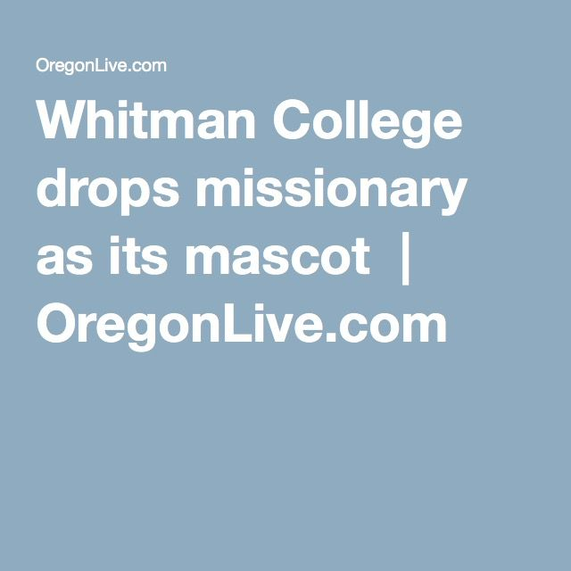 Whitman College drops missionary as its mascot | OregonLive.com