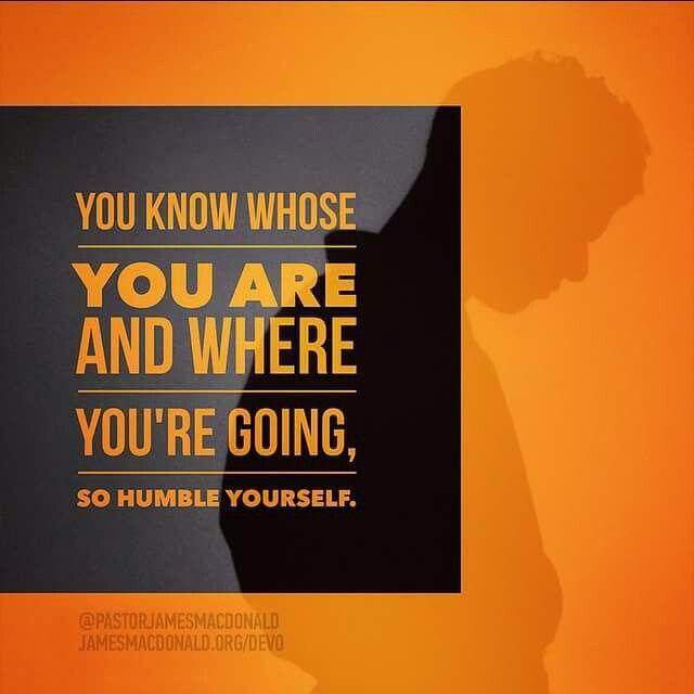 Humble Yourself.   Bible teachings, James macdonald, Devotions