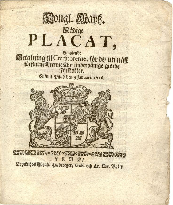 Kongl. Majts Nådige PLACAT angående Bertalning till Creditorerne  Gifwit Ystad den 9 Januarii 1716 Karl XII bodde ibland i Ystad och styrde Sverige därifrån. Bl.a. 13/12 1715-18/2 1716. Försättsblad