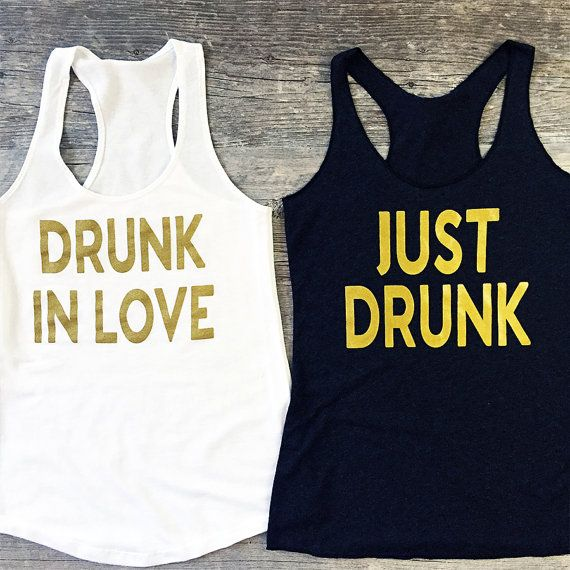 Bachelorette Drunk In Love. Your drunk in love...show it off with these tanks!!!! :)  ✦ This listing is for (1) tank top, please add multiple