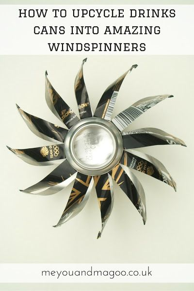 How to make amazing windspinners with upcycled drinks cans