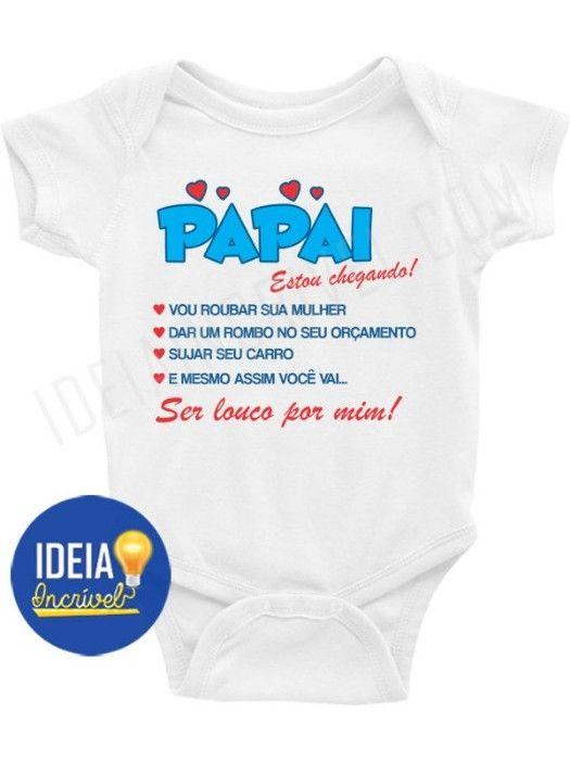 c27ede9466 Body Bebê Infantil Papai Estou Chegando!