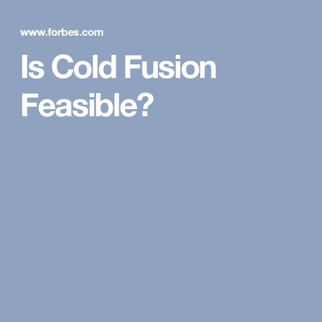 Is Cold Fusion Feasible?