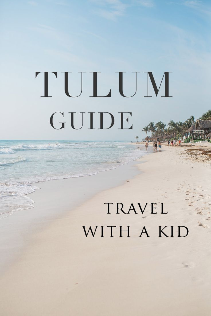 5 reasons why you should travel to Tulum with a kid! Best Tulum Guide. #tulum #mexico #travelguide #packingtips #yucatan #tulumbeach #travelwithkid