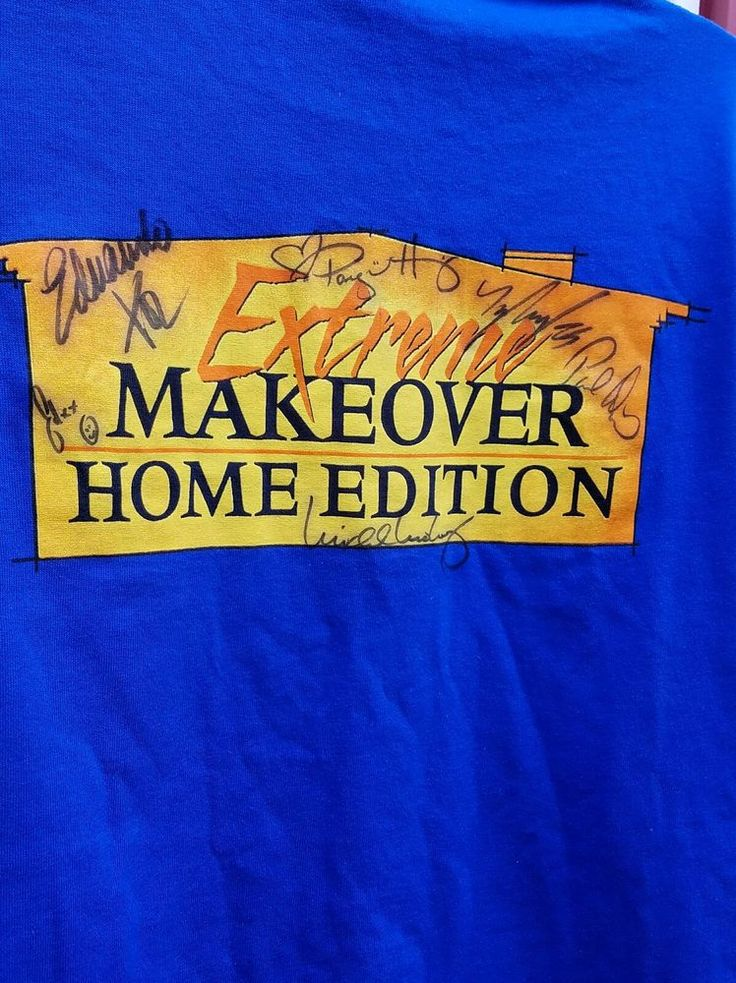 Extreme Makeover Home Edition Tee Shirt. Signed by the cast. Hard to find with the cast members autographs. Check out the photos! Smoke free environment. | eBay!
