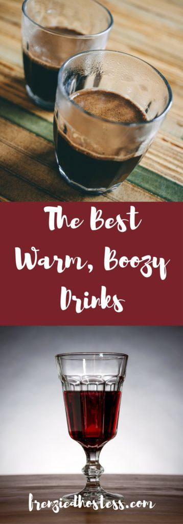 The best warm, boozy drinks are easy to make while you're too cold to move! #boozydrinks #warmdrinks #booze #alcholicbeverages #winter #bestdrinks