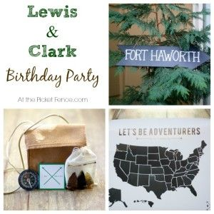 Chock full of ideas for your favorite explorer to celebrate their birthday and honor the great explorers Lewis and Clark in style.