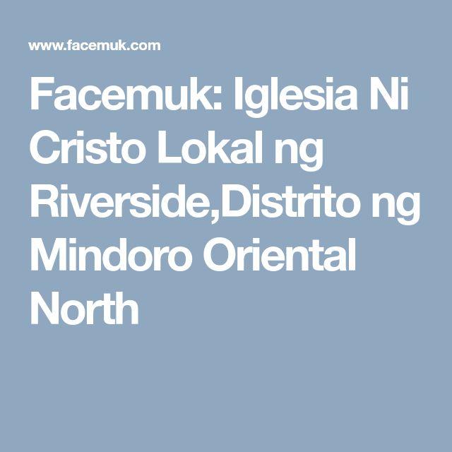 Facemuk: Iglesia Ni Cristo Lokal ng Riverside,Distrito ng Mindoro Oriental North
