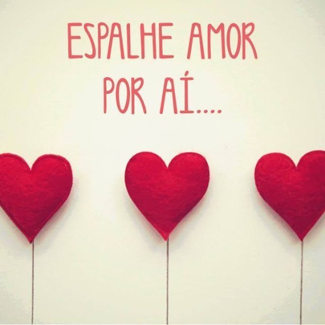 Espalhe amor por ai...