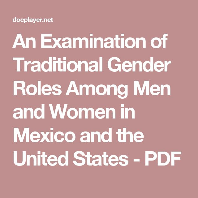 an examination of gender roles in society Using gender role theory as a framework to contextualize the analysis, this   gender disparity is widely observed in many meaningful realms of society.
