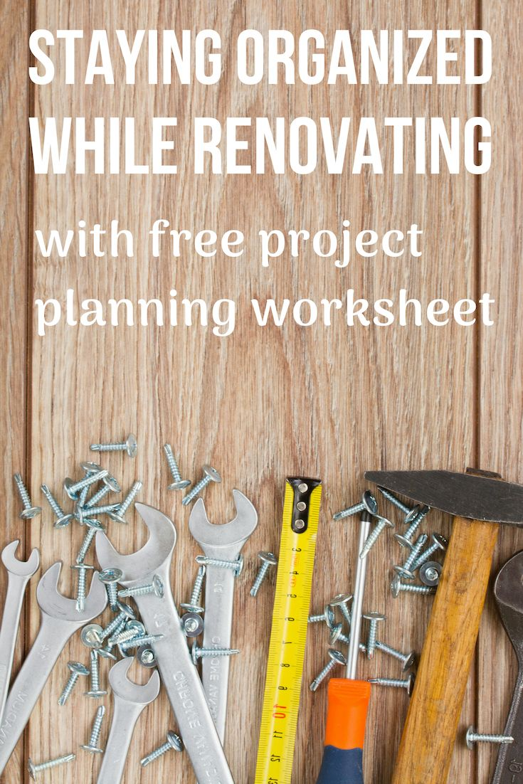 Stay Organized While Renovating Free Worksheet Making Manzanita Staying Organized Renovations Organization