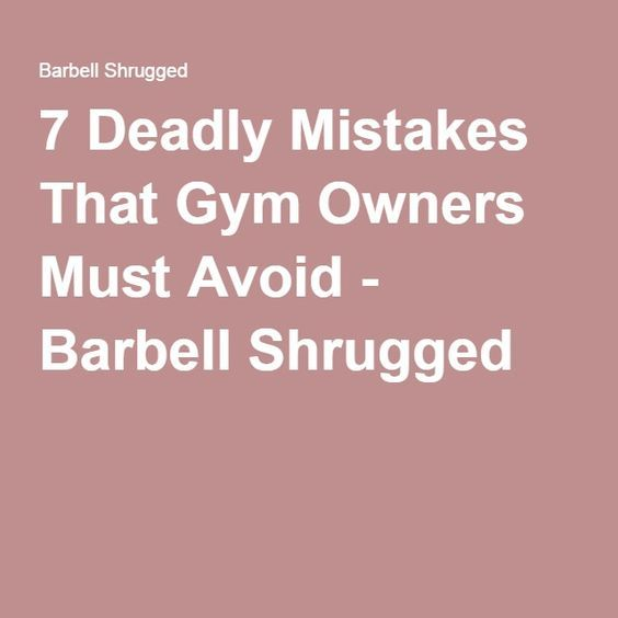 7 Decor Mistakes To Avoid In A Small Home: 7 Deadly Mistakes That Gym Owners Must Avoid