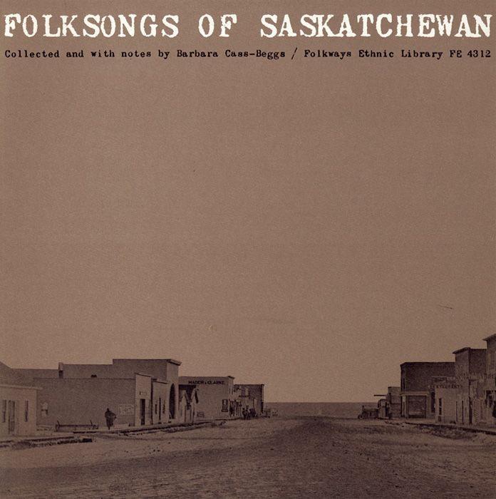 Smithsonian Folkways - Folksongs of Saskatchewan - Various Artists