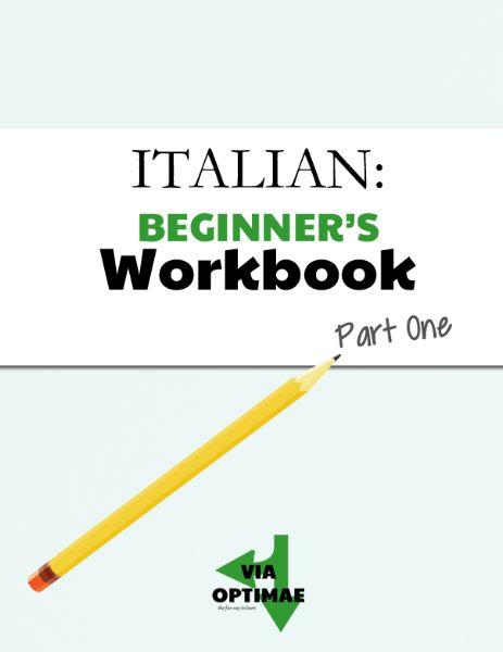 Via Optimae: Italian Workbook Series, Beginner's Workbook, Part One  All of the…