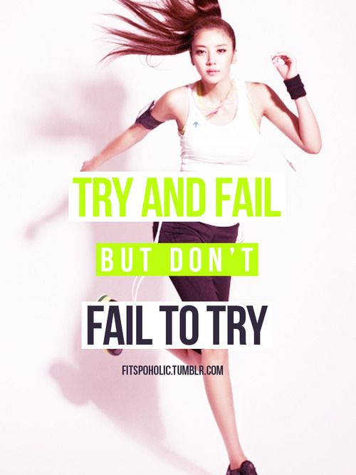 Try and fail. But don't fail to try.
