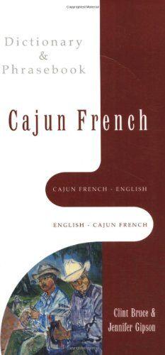 Cajun French-English, English-Cajun French Dictionary & Phrasebook (Hippocrene Dictionary & Phrasebooks) by Jennifer Gipson http://www.amazon.com/dp/0781809150/ref=cm_sw_r_pi_dp_dCHuwb04HJ5R0