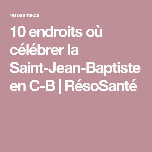 10 endroits où célébrer la Saint-Jean-Baptiste en C-B | RésoSanté